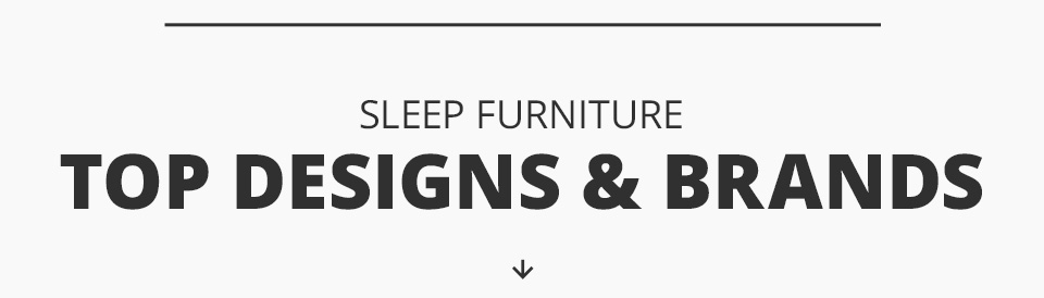 Sleep furniture - Top Designs and Brands