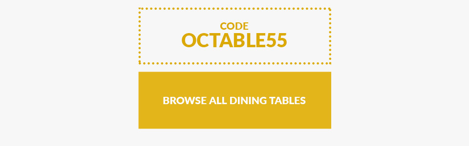 Use Code OCTABLE to get 55% of 5 Dining Tables