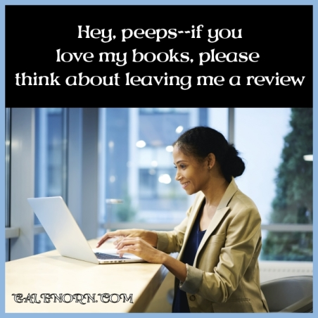 Hey peeps! If you love my books, please think about leaving me a review!