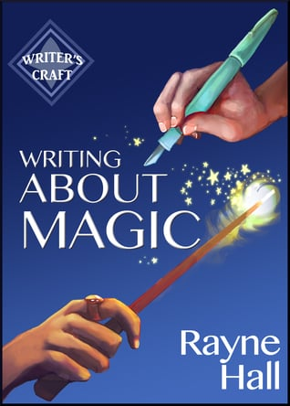 Writing About Magic: Professional Techniques for Paranormal and Fantasy Fiction by Rayne Hall