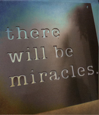 Click *Always Display Images* for a Photo of *There Will Be Miracles* Sign