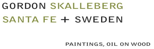 Swedish Artist Gordon Skalleberg, Santa Fe + Sweden, oil paintings on wood