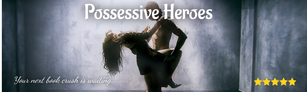 Possessive Heroes