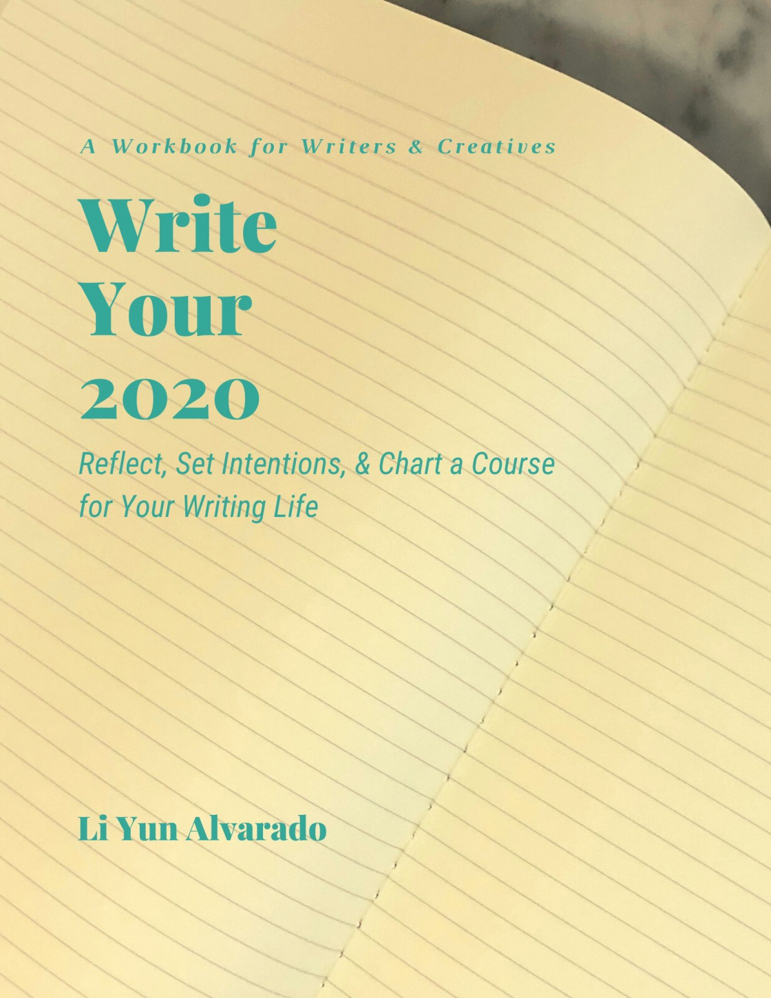 Write Your 2020 Workbook: Reflect, Set Intentions, & Chart a Course for your Writing Life