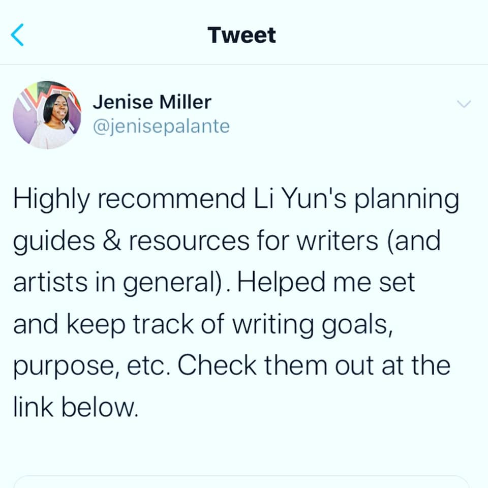 Jenise Miller Tweet reads: Highly recommend Li Yun's planning guides & resources for writers (and artists in general). Helped me set and keep track of writing goals, purpose, etc. Check them out at the link below.