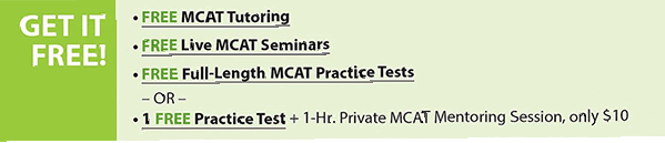 Get it Free! Free MCAT tutoring, free live MCAT seminars, and free full-length MCAT Practice tests, or one free practice test and one hour private MCAT mentoring session, only $10.