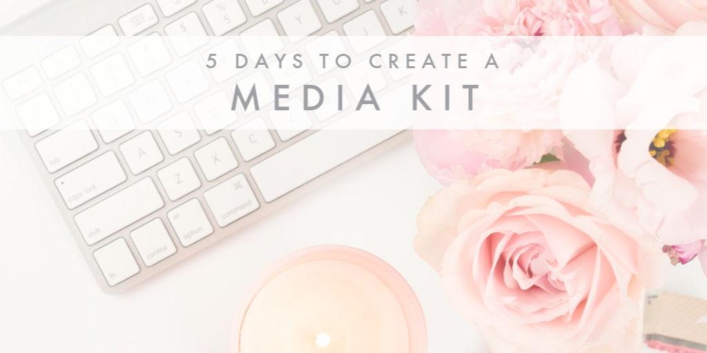 5 Days To Create A Media Kit - Header Image