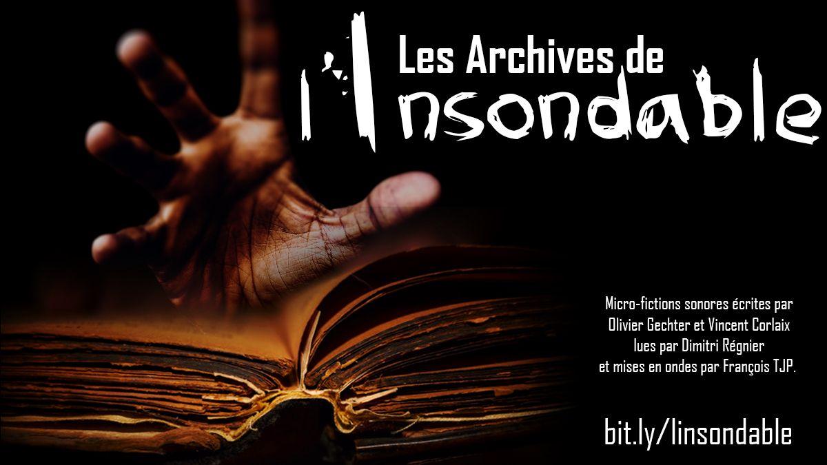 Les Archives de l'Insondable, podcast audio - http://bit.ly/linsondable
