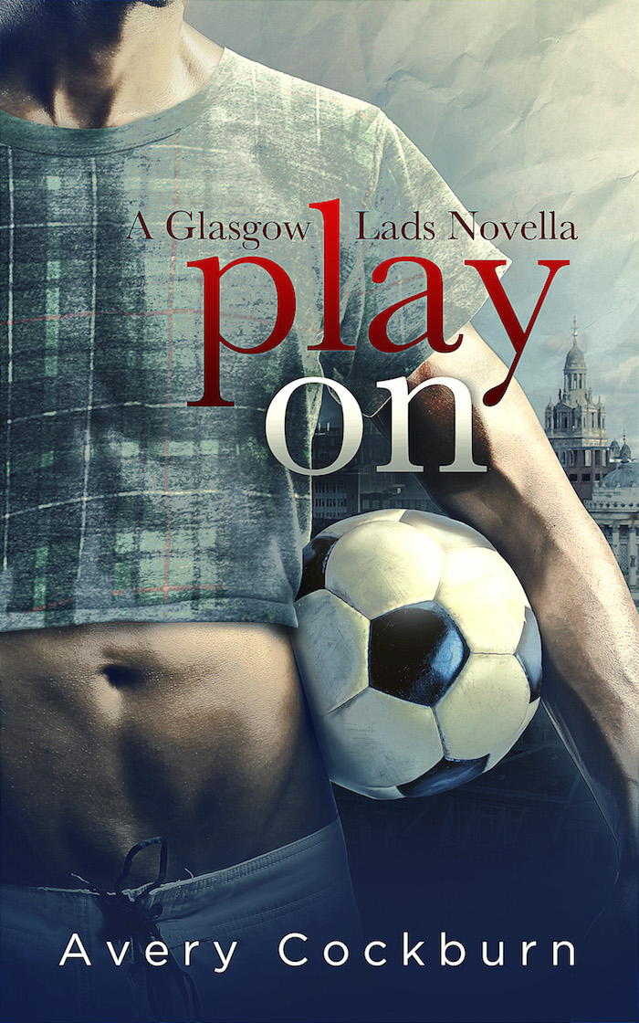 Book Cover: Play On: A Glasgow Lads novella by Avery Cockburn