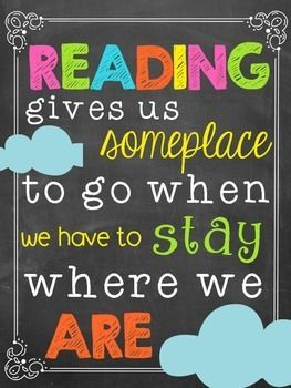 Reading gives us somewhere to go when we have to stay where we are