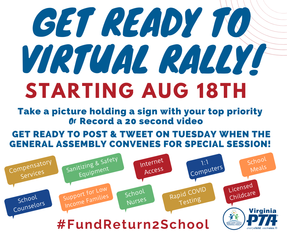 Get Ready to Virtual Rally: Starts Aug 18. Take a picture or make a 20 sec video of your top priority. Post and tweet on Tuesday when the General Assembly convenes for Special Session! #FundReturn2School