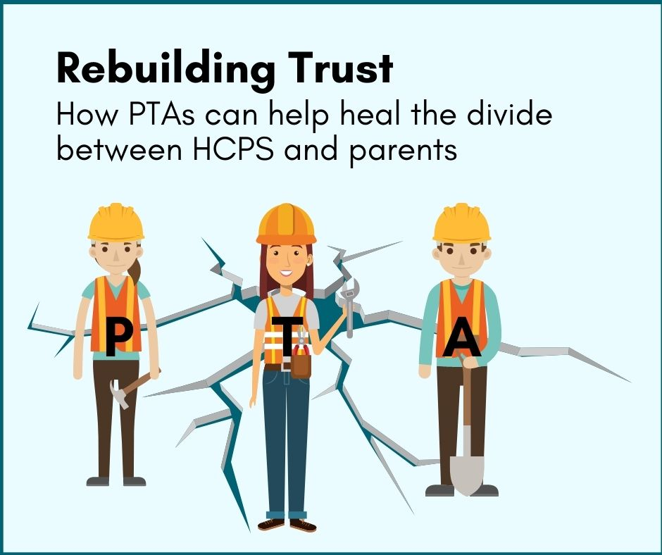 Rebuilding Trust. How PTAs can help heal the divide between HCPS and parents