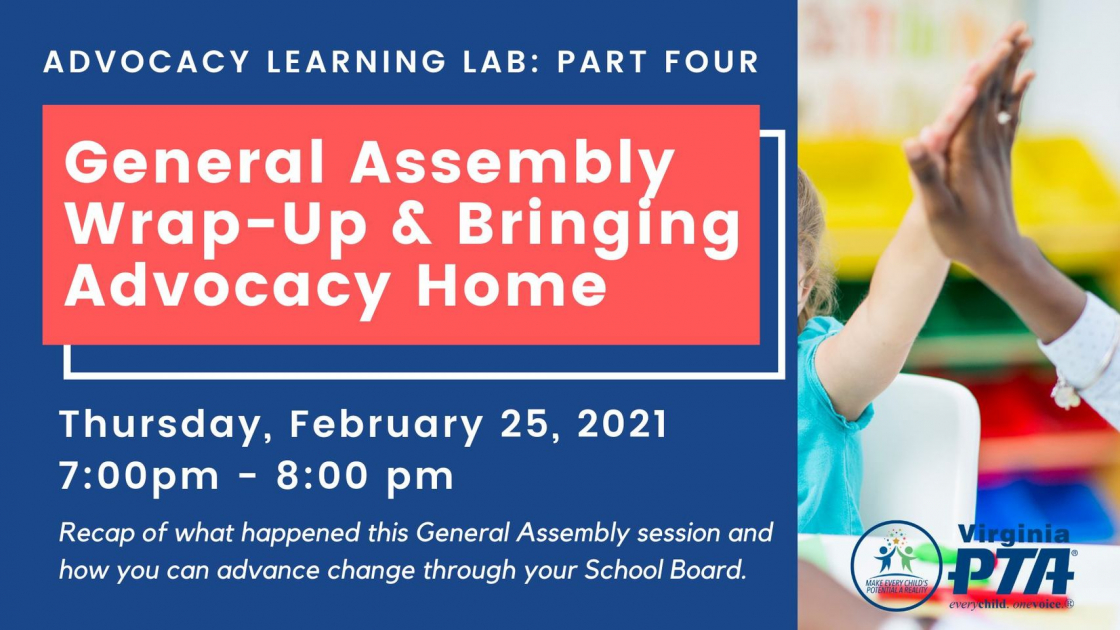 General Assembly Wrap-Up & Bringing Advocacy Home. February 25, 2021 @ 7:00-8:00 PM