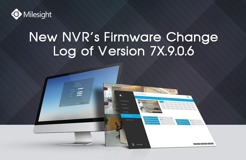 Milesight NVR's Change Log of Version 7X.9.0.6