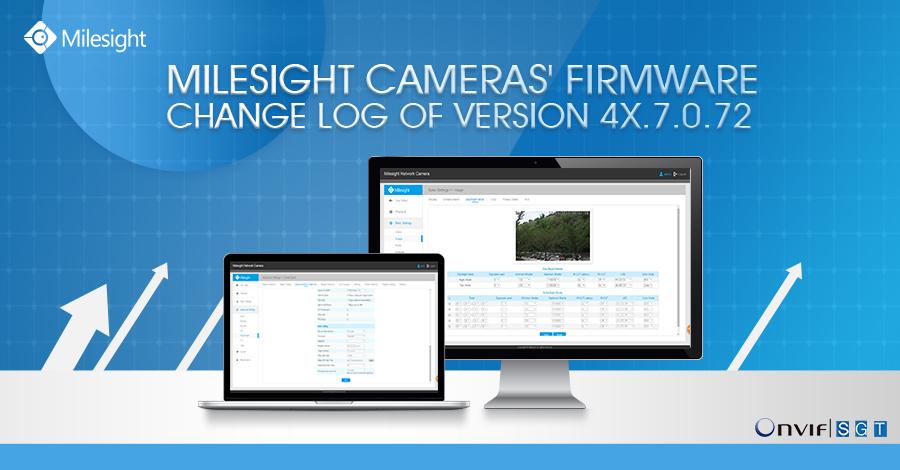 Milesight Camera's Change Log of Version 4X.7.0.72