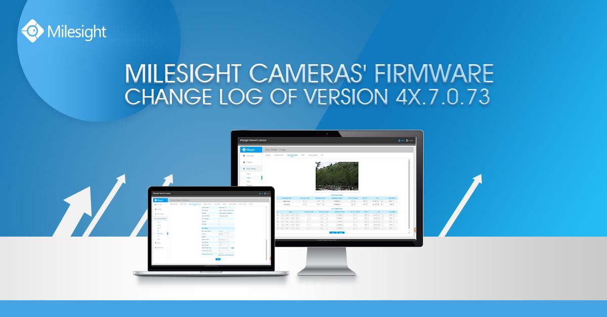 Milesight Camera's Change Log of Version 4X.7.0.73