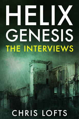 Helix Genesis The Interviews by Chris Lofts