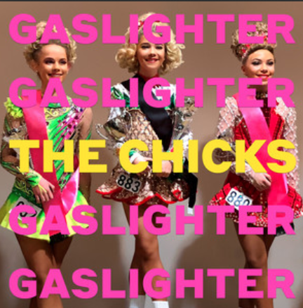 Gaslighter - The Chicks - Spotify