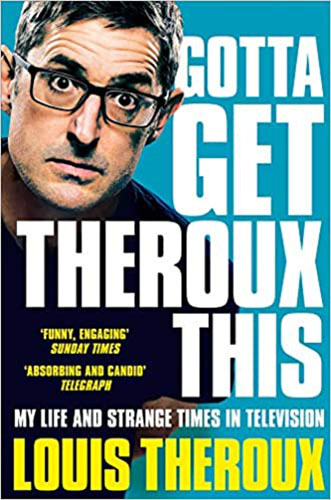 Image shows the cover of Gotta Get Theroux This