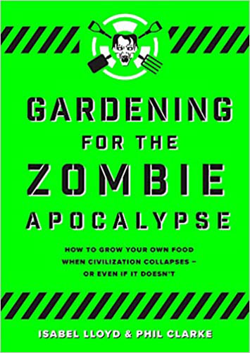 Image shows the cover of Gardening for the Zombie Apocalypse