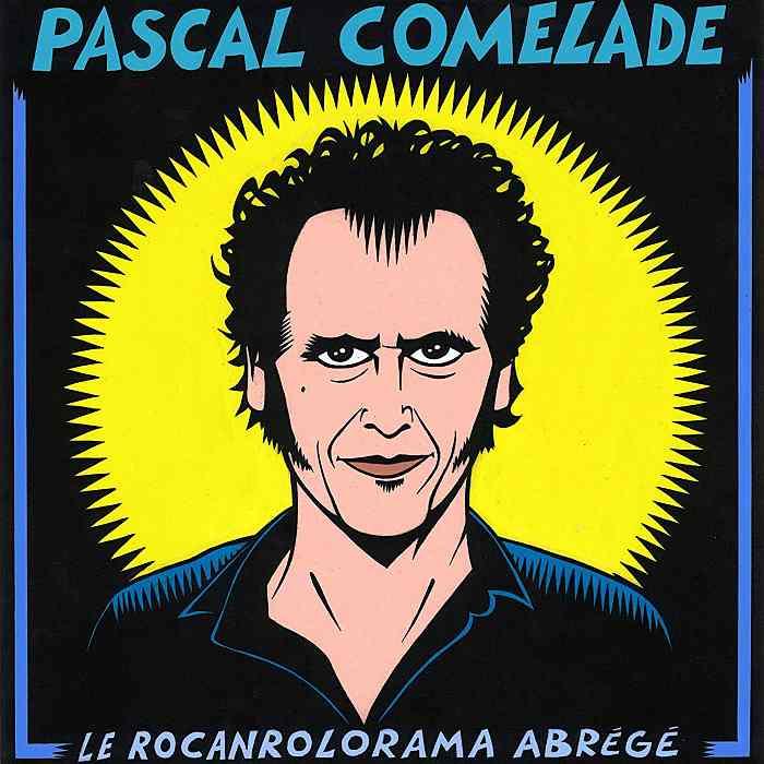 PASCAL COMELADE - Le Rocanrolorama Abrégé