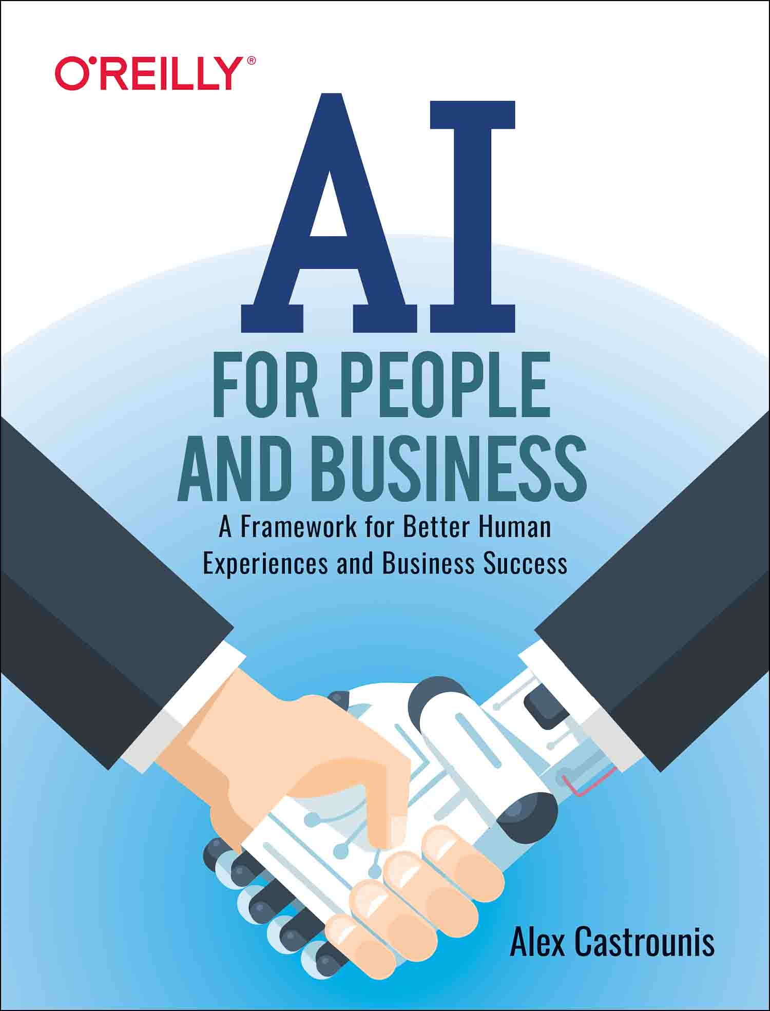 AI for People and Business by Alex Castrounis, Published by O'Reilly Media