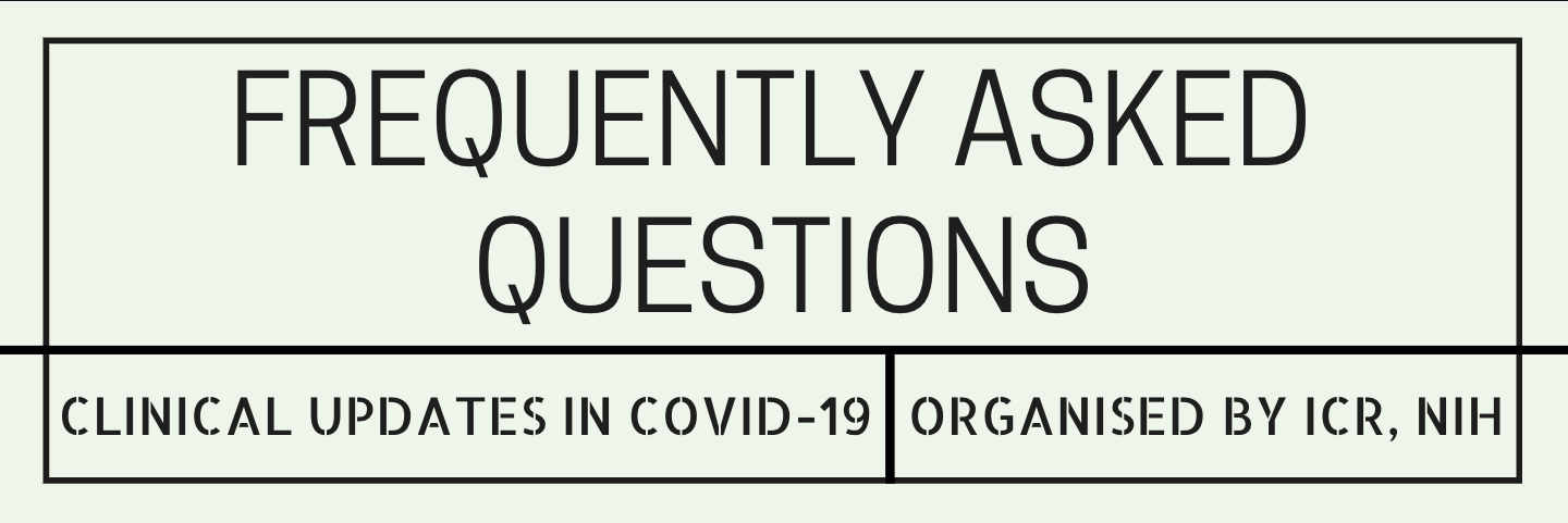 "Frequently Asked Questions for ""Clinical Updates in COVID-19"" Webinar"