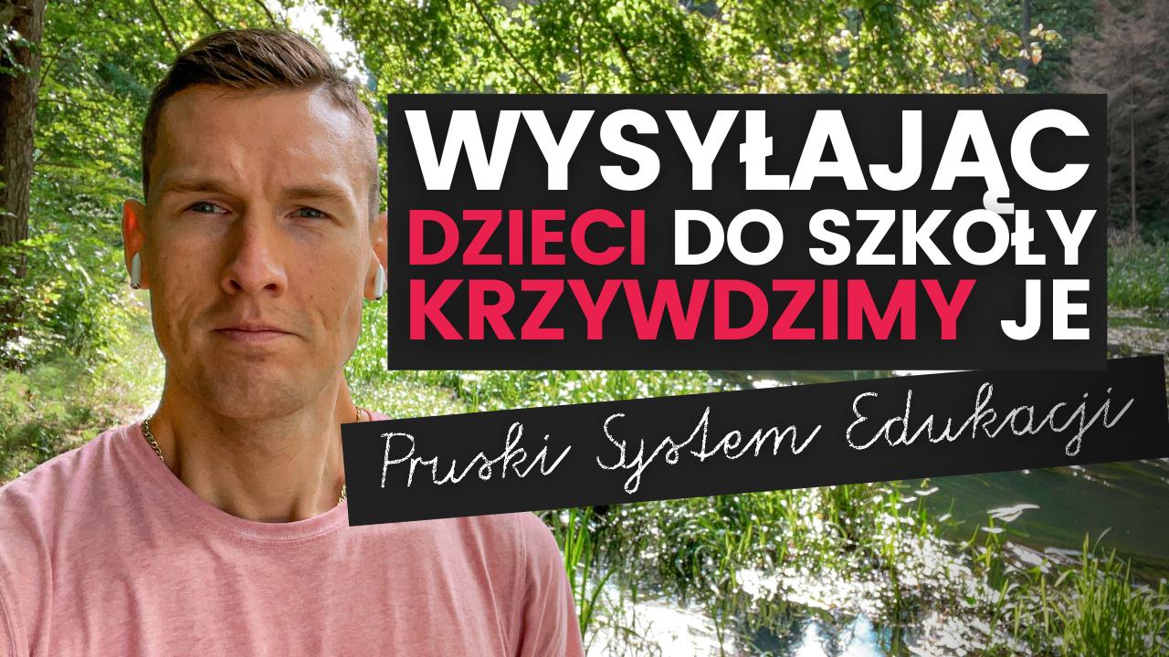 Szkoła PIERZE MÓZG - Jak działa Pruski System Edukacji? [omnivlog #22]