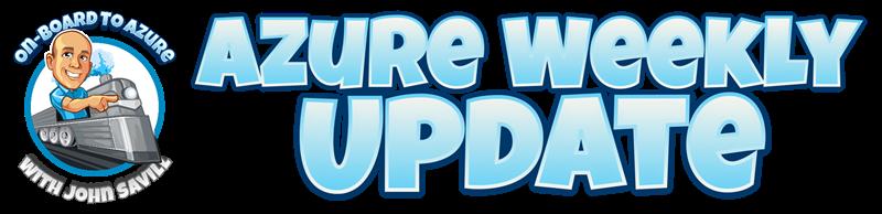 Azure Weekly Update