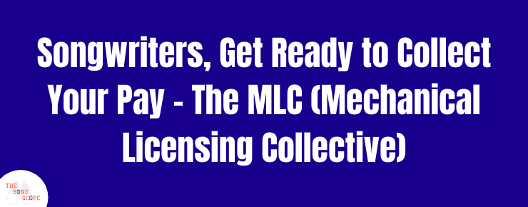 Songwriters, Get Ready to Collect Your Pay - The MLC (Mechanical Licensing Collective)
