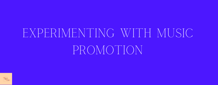 What To Do With Your Song Next - Part 6A - Experimenting with Music Promotion