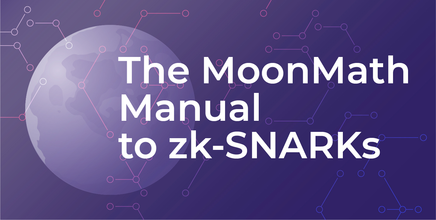 Image: A dark purple moon. Text: The MoonMath Manual to zk-SNARKs