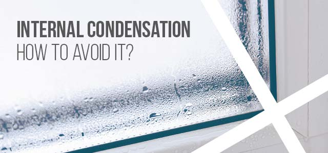 INTERNAL CONDENSATION, HOW TO AVOID IT?