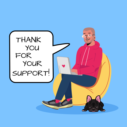Cartonn version of Per sitting in a bean bag, French bulldog by his side. Speech bubble says 'Thank you for your support!'