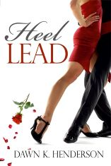 Heel Lead, a short novel by Dawn K Henderson
