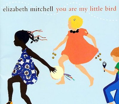 Elizabeth Mitchell You Are My Little Bird album cover