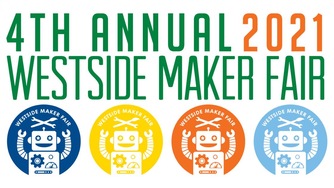 4th annual 2021 Westside Maker Fair