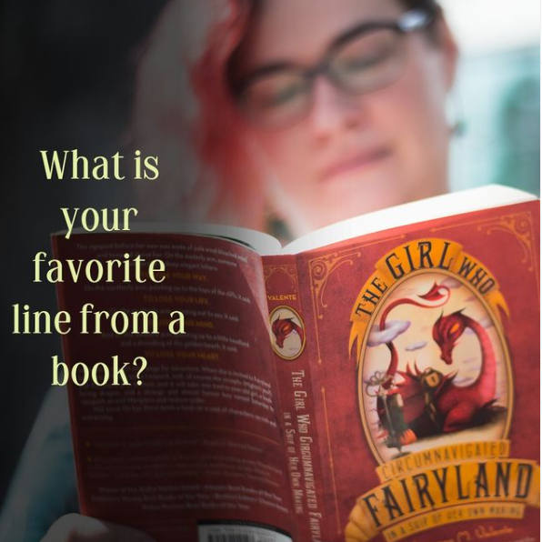 person reading a book and the caption reads: What is your favorite line from a book?