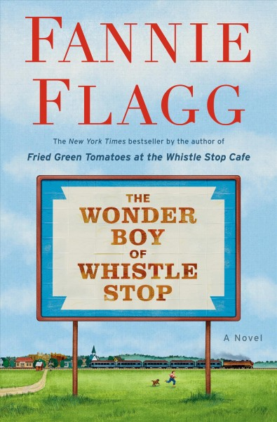 The Wonder Boy of Whistle Stop book