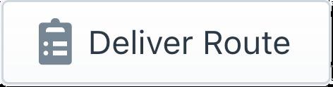 Deliver Route Button