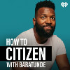 How to Ciizen with Baratunde