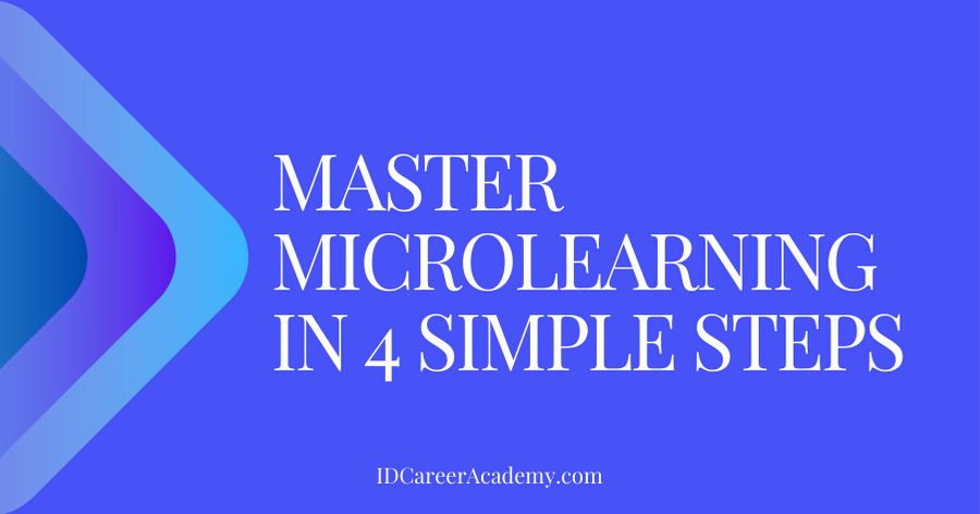 ID PRO TIP: Master Microlearning in 4 Simple Steps