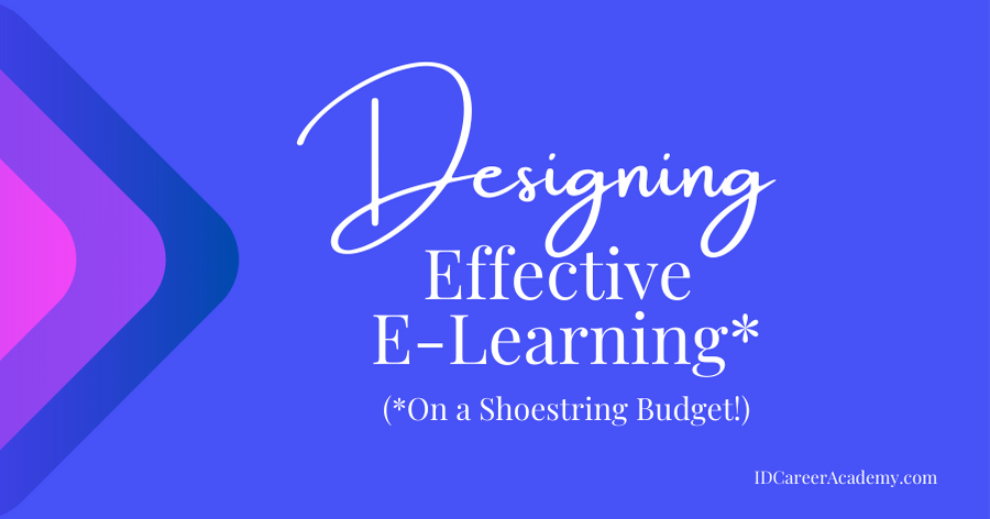 Designing Effective E-Learning (On a Shoestring Budget!)