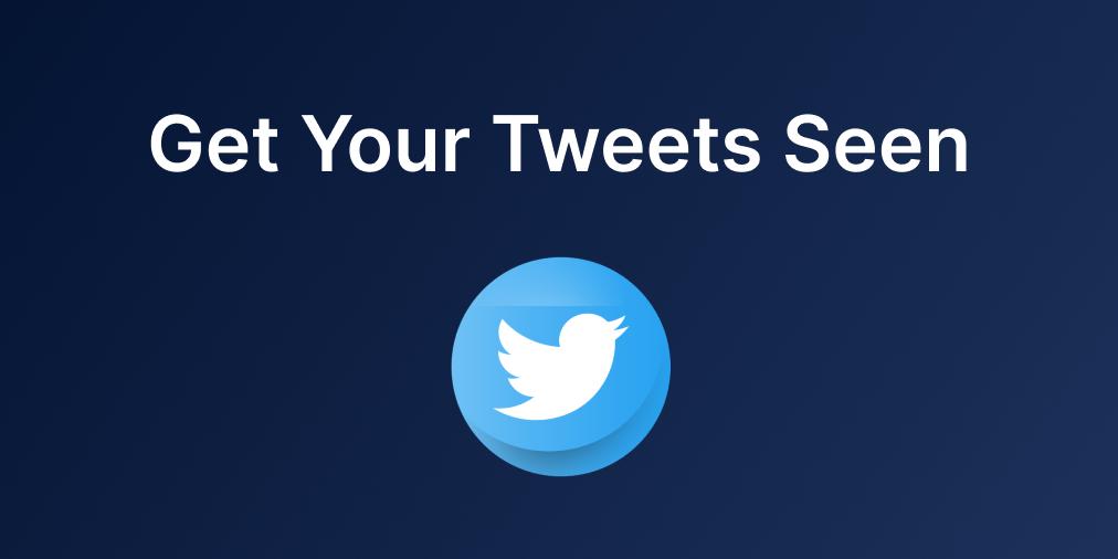 Get Your Tweets Seen