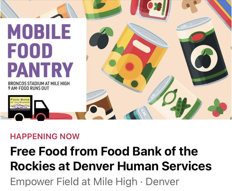 Mobile Food Pantry, Broncos Stadium At Mile High 9 AM - Food Runs Out, image of Food bank of the Rockies truck with cans of food in the background. Text: Happening Now, Free Food from Food Bank of the Rockies at Denver Human Services, Empower Field at Mile High Denver