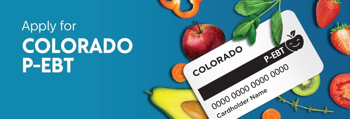 Text: Apply for Colorado P-EBT. Image: A pepper, spinach, apple, slice of a carrot, and a half of an avocado behind a white EBT card with the text