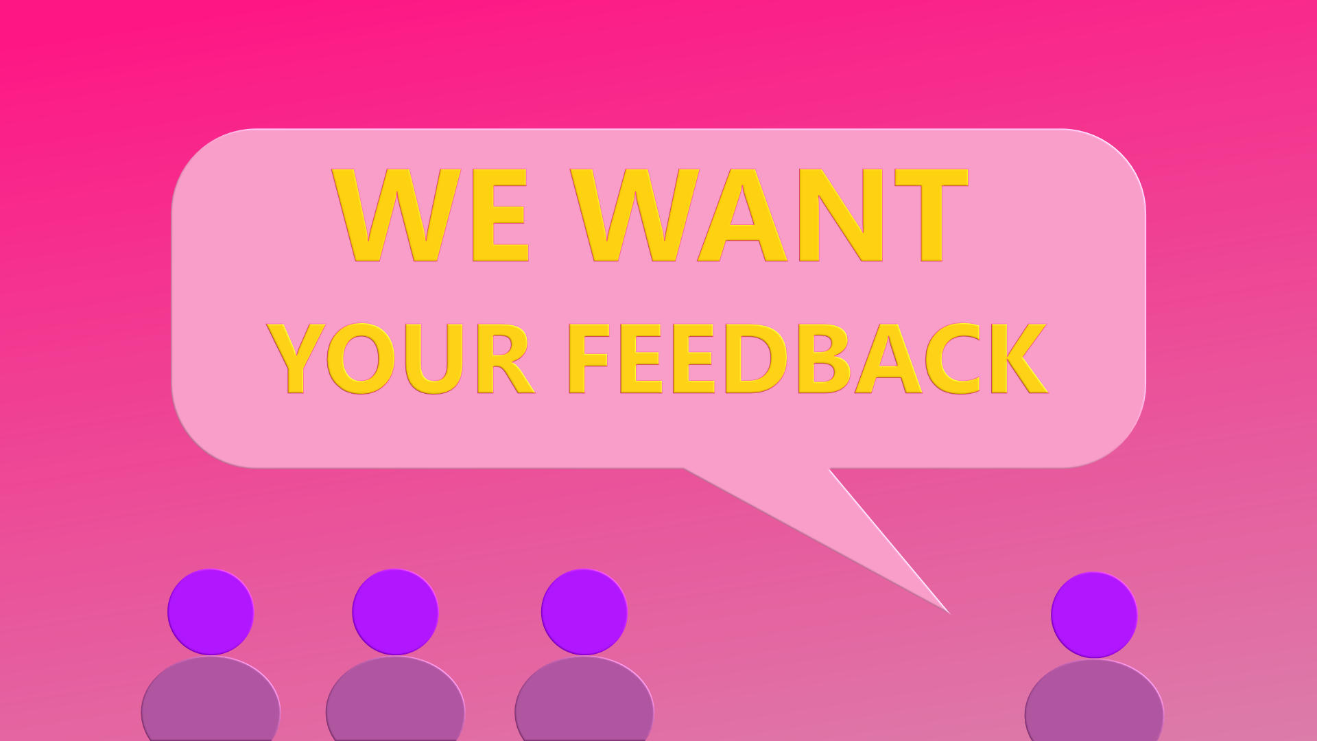 An image with the text, We Want Your Feedback, in an idea bubble with four shapes representing people in purple and pink against a pink background.