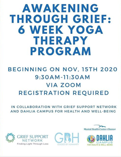 Awakening Through Grief 6 Week Yoga Therapy Program, Beginning on Nov, 15th 2020, 9:30 AM - -11:30 AM Via Zoom Registration Required, In Collaboration with Grief Support Network and Dalhia Campus for Health and Well Being.