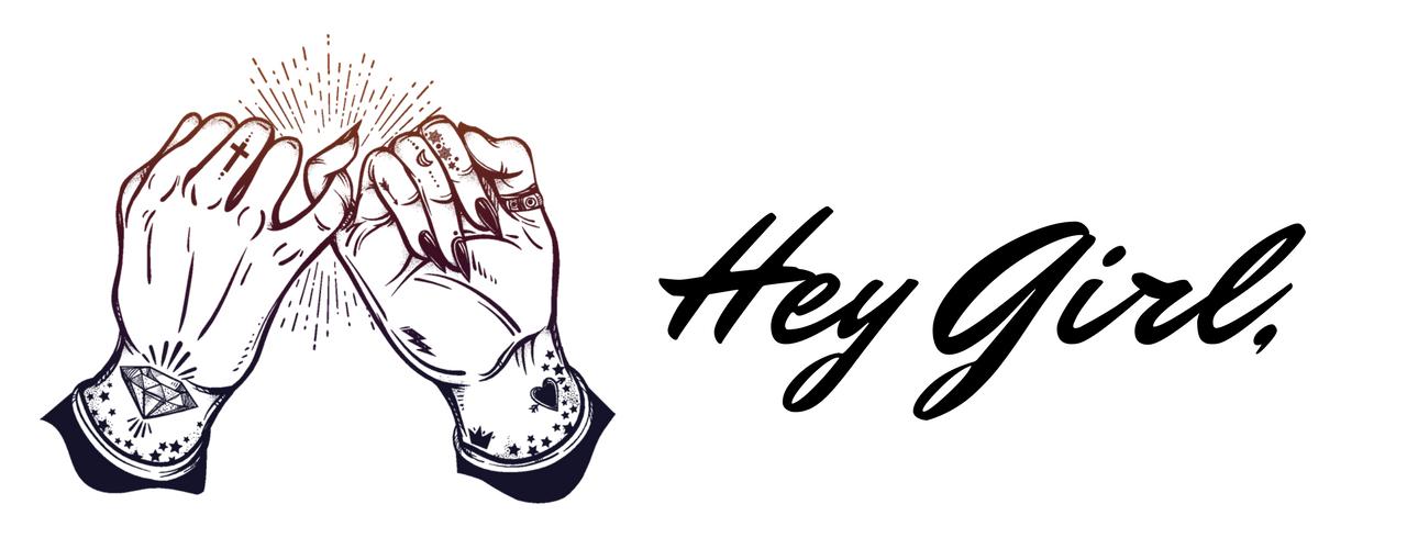 Hey Girl,