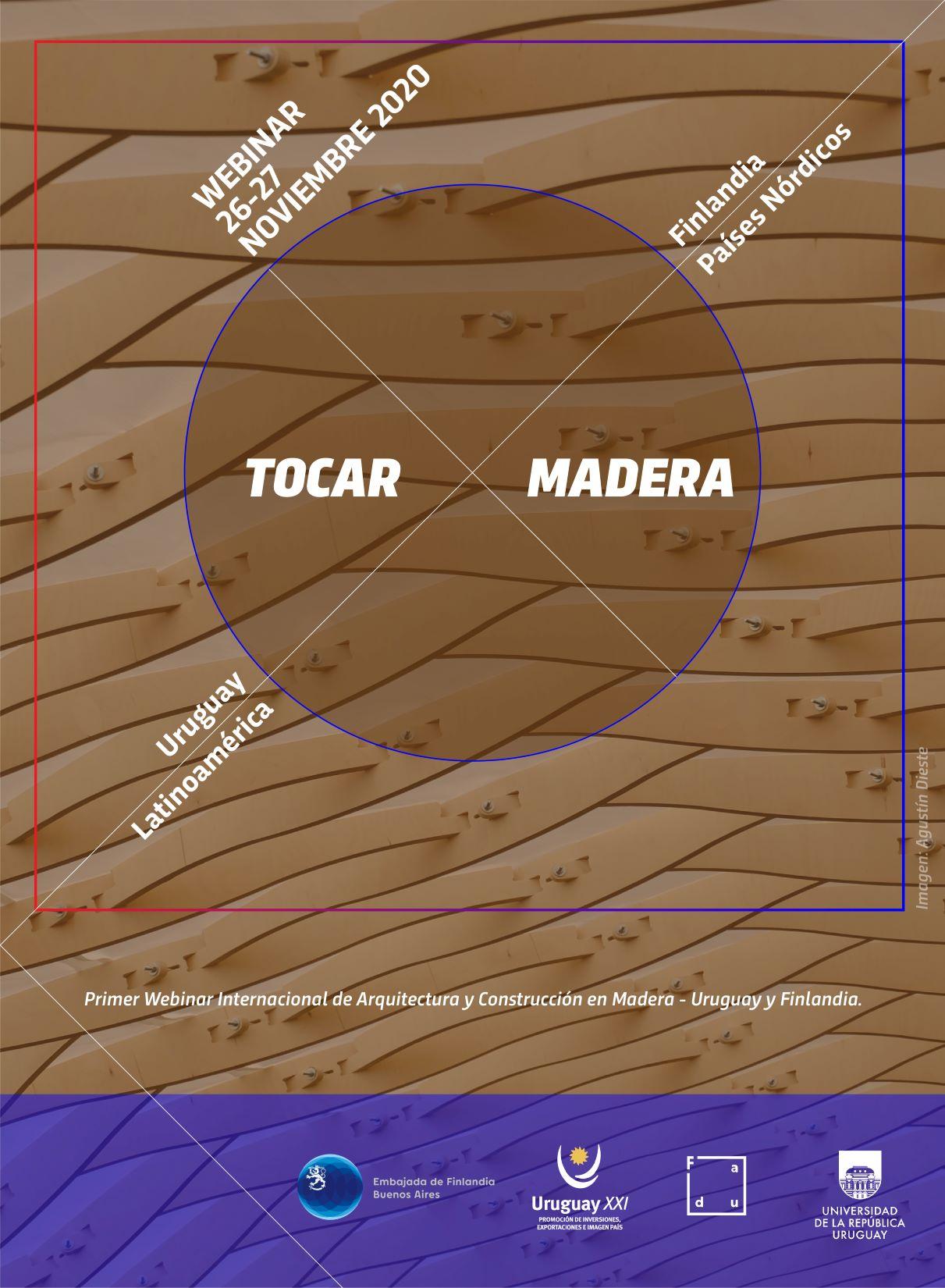 Tocar Madera - Primer Webinar internacional de arquitectura y construcción en madera entre Uruguay y Finlandia. 26 – y 27 de Noviembre